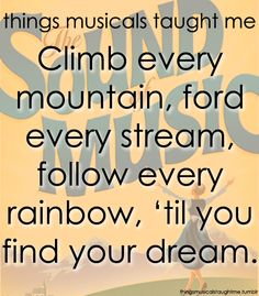 I always used to think this was the most boring song in the musical. Now, as I go back and listen to the words, I realize the beautiful significance in them. Theatre Quotes, Theatre Nerds, Music Theater, Music Lyrics, Music Quotes, Life Quotes, Broadway Quotes, Sound Of Music, Tv