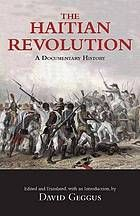 The Haitian Revolution : a documentary history