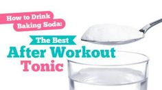 How To Drink Baking Soda: The Best After Workout Tonic