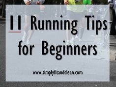 Running Tips for Beginners: 11 Things I Wish I Had Known | Simply Fit & Clean