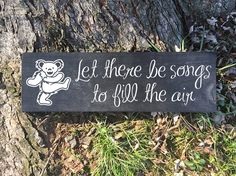 Painted Wood Sign Grateful Dead Let There Be Songs to Fill