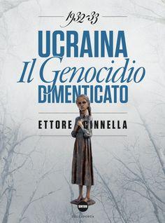 Ucraina: il genocidio dimenticato - Un libro di Ettore Cinnella. » Pensalibero.it, Informazione laica on line