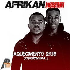 Afrikan Beatz - Aquecimento 2K18 (Original) | Download ~ Alpha Zgoory | Só9dades - Site Angolano de Novidades