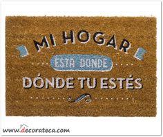 """Felpudos originales: """"Mi hogar está donde tú estés"""". Decoración con mensajes y frases positivas - WWW.DECORATECA.COM"""