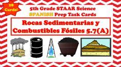 The following are 5th Grade Science Task cards that focus on standard 5.7(A) Sedimentary Rock and Fossil Fuels. The following task cards...-Contain 28 Task Cards-Are in Spanish-Mirror Questions seen on 5th Grade STAAR Science Test-Are Multiple Choice-Can be used during small group instruction or as a center