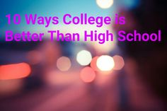 10 Ways College is Better Than High School - Playground of Randomness College Hacks, College Life, In High School, School Fun, Criminology, Academic Writing, Freshman Year, Student Life, Stress