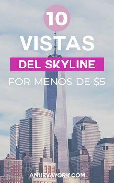 Disfruta del skyline de Nueva York por menos de $5 desde alguno de estos 10 lugares. #NuevaYork