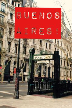Buenos Aires in Argentina! A Mini Travel Guide! Find out where to stay, where to eat, things to do & see!: