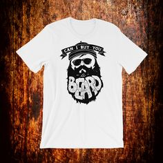 This is part of our Beard Shirts so if you're a beard guy, this is a good pick! The shirt is high quality and is soft and comfortable. Beard Gifts, Beard Love, Awesome Beards, Beard Styles, Bearded Men, Fabric Weights, Trending Outfits, Mens Tops, T Shirt