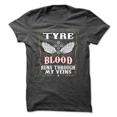 TYRE Blood Run Through My Veins #name #tshirts #TYRE #gift #ideas #Popular #Everything #Videos #Shop #Animals #pets #Architecture #Art #Cars #motorcycles #Celebrities #DIY #crafts #Design #Education #Entertainment #Food #drink #Gardening #Geek #Hair #beauty #Health #fitness #History #Holidays #events #Home decor #Humor #Illustrations #posters #Kids #parenting #Men #Outdoors #Photography #Products #Quotes #Science #nature #Sports #Tattoos #Technology #Travel #Weddings #Women