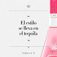 """""""El estilo se lleva en el tequila"""" - Tequila 29"""