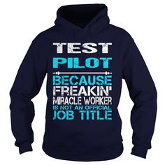 TEST PILOT Only Because Freaking Awesome Is Not An Official Job Title T-Shirts, Hoodies. SHOPPING NOW ==► https://www.sunfrog.com/LifeStyle/TEST-PILOT-FREAKIN-Navy-Blue-Hoodie.html?id=41382