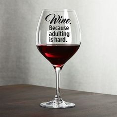 WINE...because some days adulting is hard! This funny wine glass decal is available in your favorite color from our Vinyl Menu above. Easy to apply. Mothers Day Crafts | Mothers Day Gifts | Mothers Day Ideas