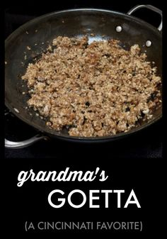 A Cincinnati specialty, goetta is a tasty mixture of beef, pork sausage, oats, onions and spices—sizzled up in a pan. Here's my grandma's secret recipe.