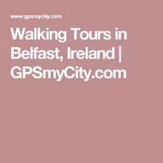 Walking Tours in Belfast, Ireland   GPSmyCity.com