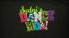 Dance Mom shirt available at Gramme's House