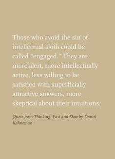 highlight from Thinking, Fast and Slow by Daniel Kahneman (via Thinking Fast And Slow, Cognitive Bias, Behavioral Economics, Religion And Politics, Truth And Lies, I Gen, Food For Thought, Me Quotes, Psychology