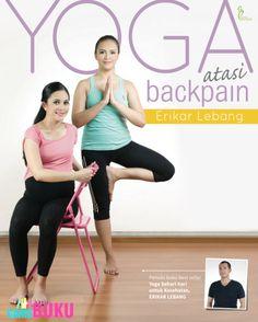 Yoga Atasi Back Pain Buku Yoga Atasi Backpain Oleh Erikar Lebang Edisi Terbaru Dan Lengkap