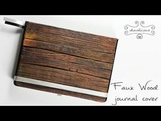 Faux wood journal cover - polymer clay TUTORIAL - YouTube