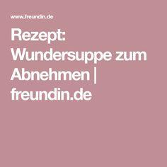 Rezept: Wundersuppe zum Abnehmen   freundin.de