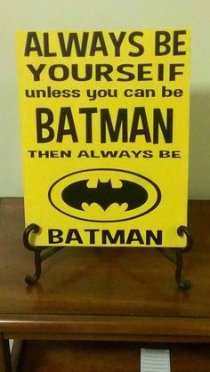 Always Be Yourself Unless You can Be Batman then always be Batman on Etsy, $16.00