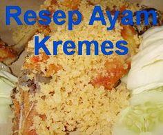 Resep ayam kremes renyah dan enak, silahkan saja ikuti informasi resep indonesia dari blog kami, khususnya resep cara membuat ayam kremes - http://www.infooresep.com/2014/04/resep-ayam-kremes.html