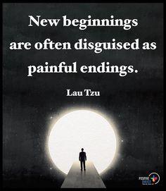 New beginnings are often disguised as painful ending. - Lau Tzu #positiveenergyplus