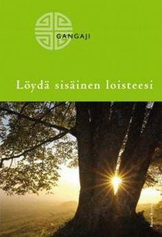 Löydä sisäinen loisteesi | Korkealaatuista kauno- ja tietokirjallisuutta | basambooks.fi