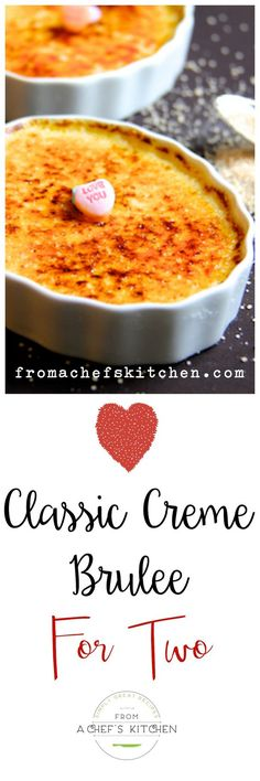 Sinfully rich and easy to prepare, Classic Creme Brulee for Two is the perfect sweet ending to your Valentine's Day dinner at home.