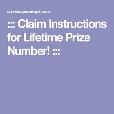 ::: Claim Instructions for Lifetime Prize Number! :::I William conner claim WINNER publishers clearing House accept my and giveaway for lifetime thank you very much I appreciate the opportunity for the money's worth ten million dollars thank you