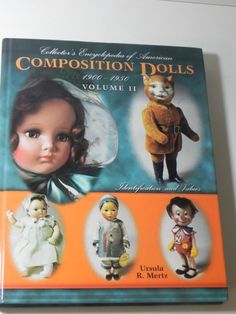 Collector's Encyclopedia of American Composition Dolls Ursula Mertz Book #CollectorBooks