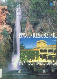 España : un turismo sostenible = Spain : a sustainable tourism. Madrid : Dirección General de Turismo : Secretaría General de Medio Ambiente, 1999.