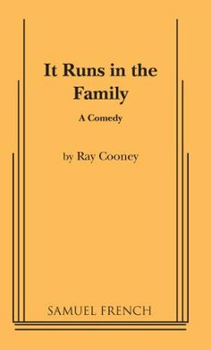 It Runs in the Family by Ray Cooney. $7.19. Publisher: Samuel French, Inc. (November 1, 2012). 181 pages. Author: Ray Cooney