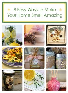 8 easy ways to make your home smell amazing! http://www.hometalk.com/b/625911/smell-amazing