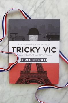The Impossibly True Story of Tricky Vic the Man Who Sold the Eiffel Tower by Greg Pizzoli Story Books, Children's Books, Book Lists, True Stories, The Man, Baby Kids, March, Tower, Education