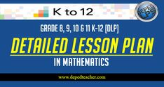 Math Detailed Lesson Plan [DLP] for Grade 10 & 11 - Deped Teachers Club Instructional Planning, Instructional Strategies, Learning Targets, Learning Objectives, Advance Organizers, Hello Teacher, Math 8, Effective Teaching, Learning Styles