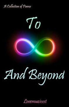 Poem Series: To Infinity And Beyond - Beauty_of_Music - Wattpad