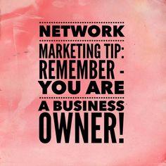 Network Marketing Tip: Remember you are a business owner! #networkmarketingtips, #mlm, #topearner #kathleendeggelman, #networkmarketingleader, #businessquotes, #entrepreneur