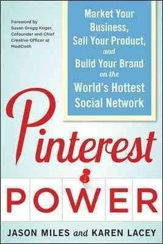 Power: Market Your Business, Sell Your Product, and Build Your Brand on the World's Hottest Social Network Jason Miles & Karen Lacey Build Your Brand, Craft Business, Business Ideas, Business Opportunities, Creative Business, Pinterest For Business, Make More Money, Earn Money, Pinterest Marketing