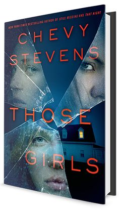 A compelling thriller about the bonds among sisters - http://chevystevens.com/books/those-girls/overview/