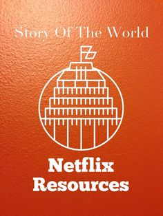 Story of the World (supporting resources from Netflix, broken into which book you are studying)