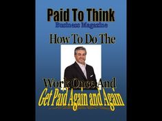 """How to Do the Work Once and Get Paid Again and Again""   Are you booked for the next LIVE business training on, ""How to Create Monthly Residual Income""? Go here to book: http://auto-pilot-biz.com/webcamp  Have you downloaded, ""Paid To Think Business Magazine""?   Go here: http://auto-pilot-biz.com/PTT"