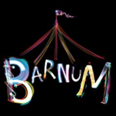 Barnum Cliffs Pavilion, Station Road, Southend on Sea, SS0 7RA, UK,'Barnum's the name, P T Barnum, and I want to tell you that tonight, on this stage, you are going to see - bar none - every sight, wonder and miracle that name stands for.' Category: Arts | Performing Arts | Theatre | Musical, Price: £26.50 - £40.50