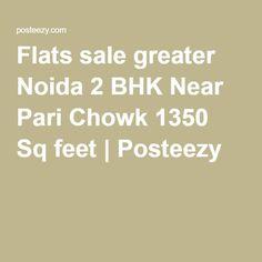 Flats sale greater Noida 2 BHK Near Pari Chowk 1350 Sq feet | Posteezy