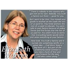 Yes!  Elizabeth Warren for the win! People really truly don't understand how the economic system works at all!