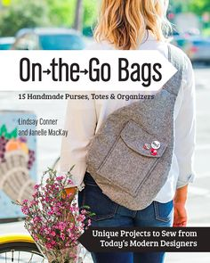 On The Go—15 Handmade Bags, Totes & Organizers - Book