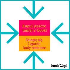 Zarejestruj się, zaloguj się i pobierz kody rabatowe na e-booki. Kupuj e-booki jeszcze taniej.