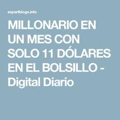 MILLONARIO EN UN MES CON SOLO 11 DÓLARES EN EL BOLSILLO - Digital Diario