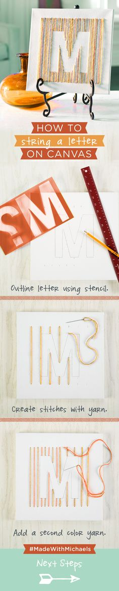 Learn how to string a letter on canvas. Outline the letter using a stencil, create stitches with yarn and then add a second color yarn.  Find everything you need for this craft at your local Michaels.
