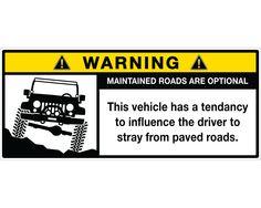"JK Visor Warning Label Sticker - ""Maintained Roads are Optional"""